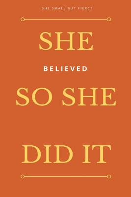 She Small But Fierce: She Believed She Could So She Did It Cover Image