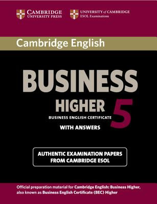 Cambridge English Business 5 Higher Student's Book with Answers (Bec Practice Tests) Cover Image