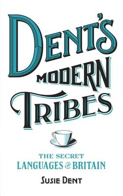 Dent's Modern Tribes: The Secret Languages of Britain Cover Image
