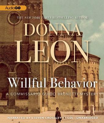 Willful Behavior (Commissario Guido Brunetti Mysteries (Audio)) Cover Image