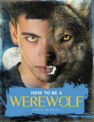 How to Be a Werewolf Cover