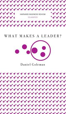 What Makes a Leader? (Harvard Business Review Classics) Cover Image