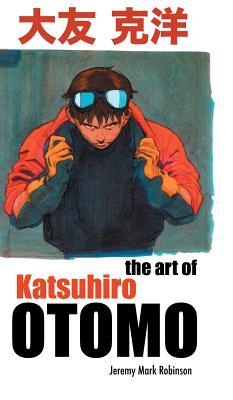 The Art of Katsuhiro Otomo Cover Image