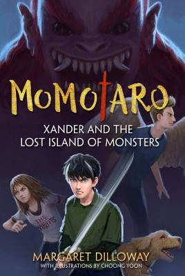 Momotaro Xander and the Lost Island of Monsters (A Momotaro Book) Cover Image