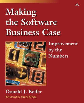 Making the Software Business Case: Improvement by the Numbers Cover Image