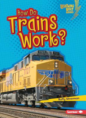 Cover for How Do Trains Work?