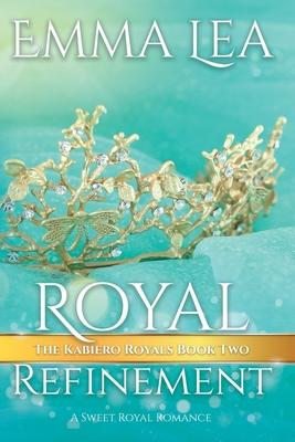 Royal Refinement: The Kabiero Royals Series Cover Image