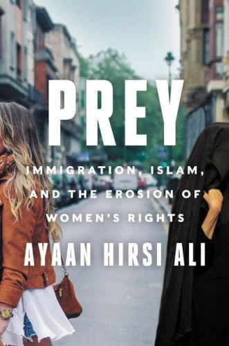 Prey: Immigration, Islam, and the Erosion of Women's Rights Cover Image