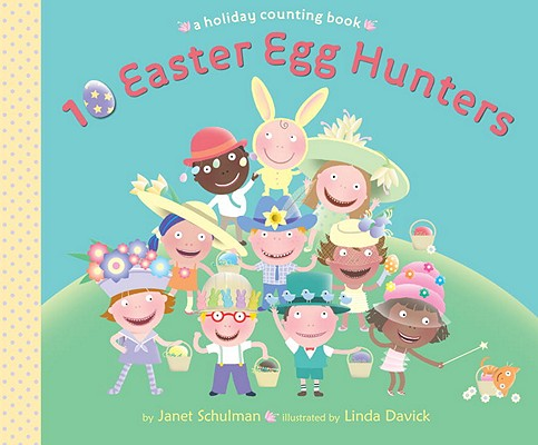 10 Easter Egg Hunters: A Holiday Counting Book Cover Image