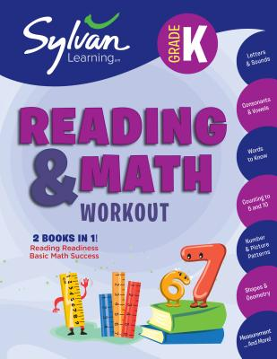 Kindergarten Reading & Math Workout: Activities, Exercises, and Tips to Help Catch Up, Keep Up, and Get Ahead (Sylvan Beginner Workbook) Cover Image