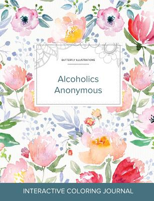 Adult Coloring Journal: Alcoholics Anonymous (Butterfly Illustrations, La Fleur) Cover Image