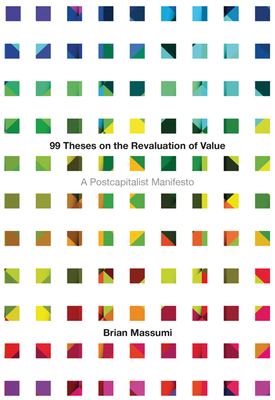 99 Theses on the Revaluation of Value: A Postcapitalist Manifesto Cover Image