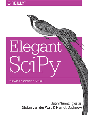Elegant Scipy: The Art of Scientific Python Cover Image
