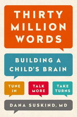 Thirty Million Words: Building a Child's Brain Cover Image