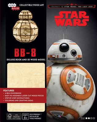 Incredibuilds: Journey to Star Wars: The Last Jedi: BB-8 Deluxe Book and Model Set: An Inside Look at the Intrepid Little Astromech Droid Cover Image