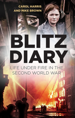 Blitz Diary: Life Under Fire in the Second World War Cover Image