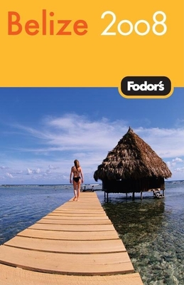 Fodor's Belize 2008 Cover Image