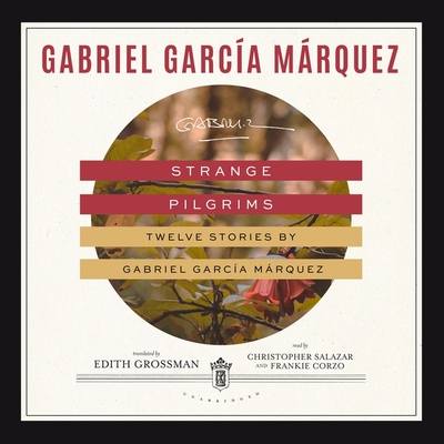 Strange Pilgrims Lib/E: Twelve Stories by Gabriel García Márquez Cover Image