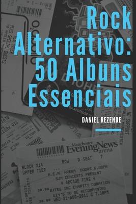 Rock alternativo: 50 Álbuns Essenciais Cover Image