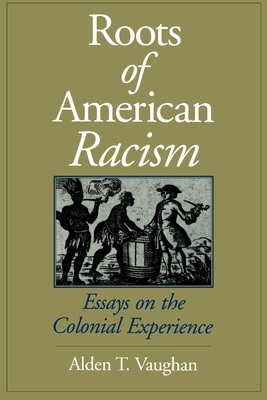 Roots of American Racism: Essays on the Colonial Experience Cover Image