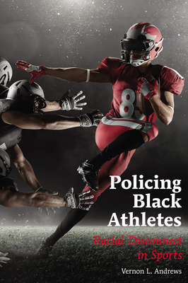 Policing Black Athletes: Racial Disconnect in Sports Cover Image