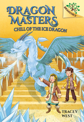 Chill of the Ice Dragon: A Branches Book (Dragon Masters #9) Cover Image