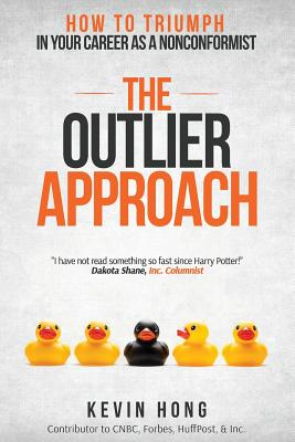 The Outlier Approach: How to Triumph in Your Career as a Nonconformist Cover Image