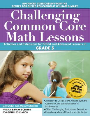 Challenging Common Core Math Lessons (Grade 5): Activities and Extensions for Gifted and Advanced Learners in Grade 5 (Challenging Common Core Lessons) Cover Image