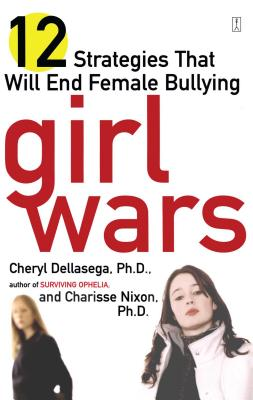 Girl Wars: 12 Strategies That Will End Female Bullying Cover Image