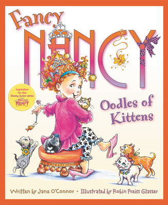 Fancy Nancy: Oodles of Kittens by Jane O'Connor