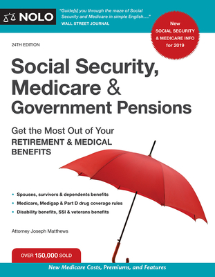 Social Security, Medicare and Government Pensions: Get the Most Out of Your Retirement and Medical Benefits Cover Image