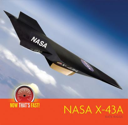 NASA X-43 A (unmanned aircraft) (Now That's Fast!) Cover Image