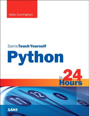 Python in 24 Hours, Sams Teach Yourself (Sams Teach Yourself...in 24 Hours) Cover Image