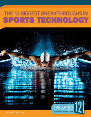 Cover for The 12 Biggest Breakthroughs in Sports Technology
