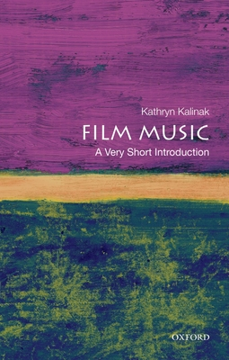 Film Music: A Very Short Introduction (Very Short Introductions) Cover Image