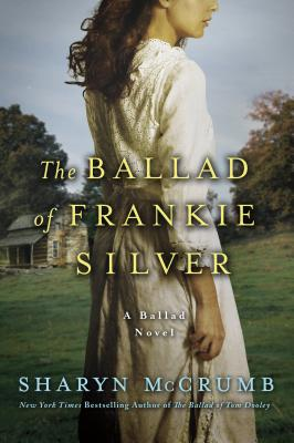 The Ballad of Frankie Silver: A Ballad Novel (Ballad Novels #5) Cover Image
