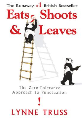 Eats, Shoots & Leaves: The Zero Tolerance Approach to Punctuation Cover Image