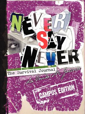 Never Say Never: The Survival Journal (Campus Edition) Cover Image