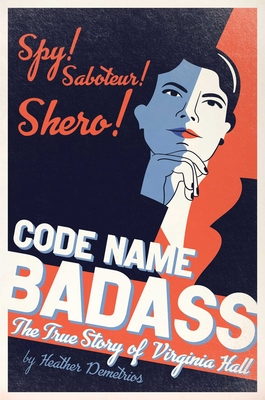 Code Name Badass: The True Story of Virginia Hall Cover Image