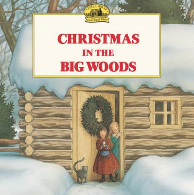 Christmas in the Big Woods (Little House Picture Book) Cover Image