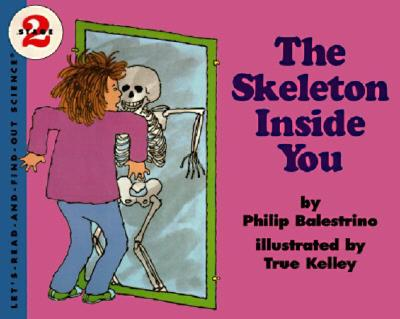 The Skeleton Inside You (Let's-Read-and-Find-Out Science 2) Cover Image