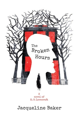 The Broken Hours: A Novel of H.P. Lovecraft Cover Image