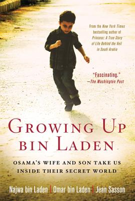 Growing Up bin Laden: Osama's Wife and Son Take Us Inside Their Secret World Cover Image