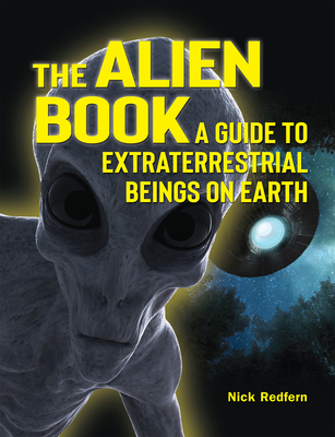 The Alien Book: A Guide to Extraterrestrial Beings on Earth Cover Image