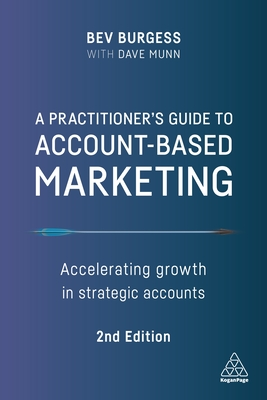 A Practitioner's Guide to Account-Based Marketing: Accelerating Growth in Strategic Accounts Cover Image