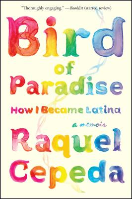 Bird of Paradise: How I Became Latina Cover Image