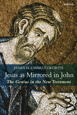 Jesus as Mirrored in John: The Genius in the New Testament (Criminal Practice) cover