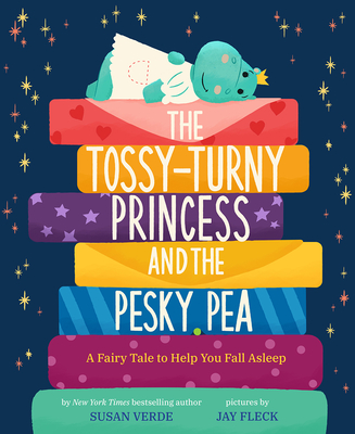 The Tossy-Turny Princess and the Pesky Pea: A Fairy Tale to Help You Fall Asleep (Feel-Good Fairy Tales) Cover Image