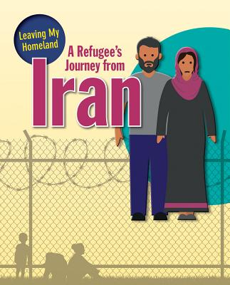 A Refugee's Journey from Iran (Leaving My Homeland) Cover Image