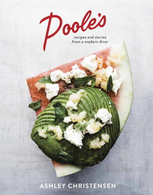 Poole's: Recipes and Stories from a Modern Diner [A Cookbook] Cover Image